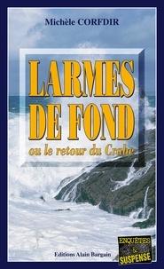 Michèle Corfdir - Larmes de fond.