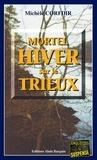 Michèle Corfdir - Mortel hiver sur le Trieux - Un thriller au dénouement inattendu.
