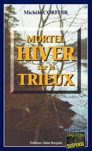 Michèle Corfdir - Mortel hiver sur le Trieux.