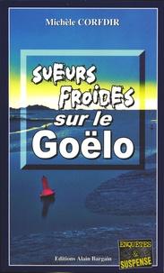 Michèle Corfdir - Sueurs froides sur le Goëlo.