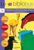 Michèle Cornec-Utudji et Charles Perrault - Le Bibliobus n° 1 CE2 Cycle 3 Parcours de lecture de 4 oeuvres : Comment le chameau acquit sa bosse ; Le manteau du Père Noël ; Un fabuleux chapeau ; Cendrillon.