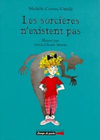 Michèle Cornec-Utudji et Annie-Claude Martin - Les sorcières n'existent pas.