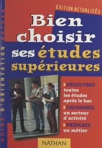 Michèle Cosse et Claude Létondal - Bien choisir ses études supérieures.