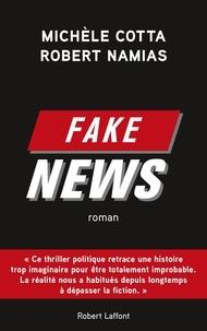 Michèle Cotta et Robert Namias - Fake news.