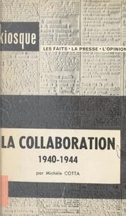 Michèle Cotta - La Collaboration, 1940-1944.