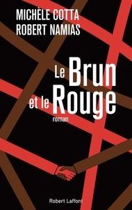 Michèle Cotta et Robert Namias - Le brun et le rouge.