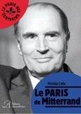Michèle Cotta - Le Paris de Mitterrand.