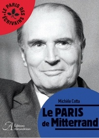 Michèle Cotta - Le Paris de Mitterrand.