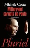Michèle Cotta - Mitterrand carnets de route.