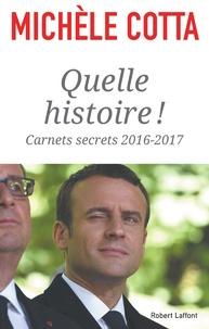 Michèle Cotta - Quelle histoire ! - Carnets secrets 2016-2017.