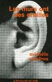 Michèle Courbou - Les murs ont des oreilles.