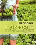 Michele Cranston - Frais + sain - 120 recettes simples et naturelles.