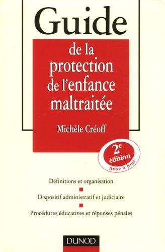 Michèle Créoff - Guide de la protection de l'enfance maltraitée - Définitions et organisation, Dispositif administratif et judiciaire, Procédures éducatives et réponses pénales.