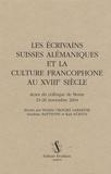 Michèle Crogiez-Labarthe et Sandrine Battistini - Les écrivains suisses alémaniques et la culture francophone au XVIIIe siècle - Actes du colloque de Berne, 24-26 novembre 2004.