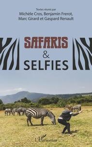 Michèle Cros et Benjamin Frerot - Safaris & selfies.