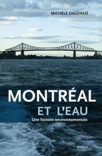 Michèle Dagenais - Montréal et l'eau - Une histoire environnementale.