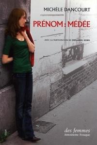 Michèle Dancourt - Prénom : Médée.