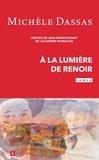 Michèle Dassas - A la lumière de Renoir.