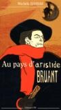 Michèle Dassas - Au pays d'Aristide Bruant.
