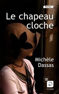 Michèle Dassas - Le chapeau cloche.