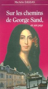 Michèle Dassas - Sur les chemins de George Sand, en son pays.