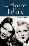 Michèle Dassas - Une gloire pour deux.