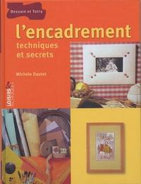 Michèle Dautet - L'encadrement - Techniques et secrets.