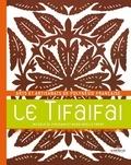 Michèle de Chazeaux et Marie-Noëlle Frémy - Le Tifaifai - Arts et artisanats de Polynésie française.