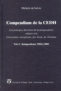 Accentsonline.fr Compendium de la CEDH : Les principes directeurs de la jurisprudence relative à la Convention européenne des droits de l'homme - Volume 1, Jurisprudence 1960 à 2002 Image