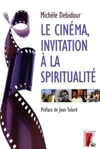 Michèle Debidour - Le cinéma, invitation à la spiritualité.