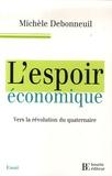 Michèle Debonneuil - L'espoir économique - Vers la révolution du quaternaire.