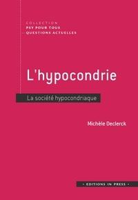 Michèle Declerck - L'hypocondrie - La société hypocondriaque.