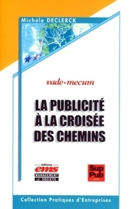 La publicité à la croisée des chemins - Ou comment la publicité construit son histoire.pdf
