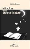 Michèle Declerck - Mémoires d'un procrastinateur.