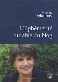 Michèle Delaunay - L'éphémérité durable du blog. 1 DVD