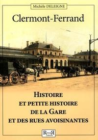 Michèle Deleigne - Clermont-Ferrand - Histoire et petite histoire de la gare et des rues avoisinantes.