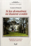 Michèle Deleigne - Si les domaines m'étaient contés - Domaines de plaisance, domaines agricoles, Clermont-Ferrand.