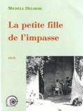 Michèle Delorme - La petite fille de l'impasse.