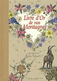 Michèle Delsaute - Livre d'Or de nos Montagnes.