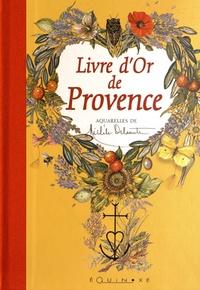 Michèle Delsaute - Livre d'or de Provence.