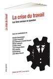 Michèle Descolonges et Jacques Freyssinet - La crise du travail - Les liens sociaux en question.