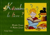 Michèle Desmet et Mylène Goujon - Kézako... le livre ?.