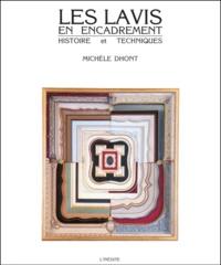 Michèle Dhont - Les lavis en encadrement.