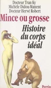 Michèle Didou-Manent et Tran Ky - Mince ou grosse ? - Histoire du corps idéal.