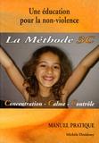 Michèle Dreidemy - Une éducation pour la non-violence - La méthode 3C Concentration-Calme-Contrôle.