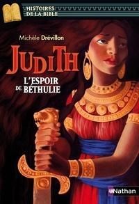 Michèle Drévillon - Judith - L'espoir de Béthulie.