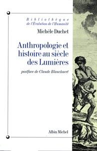 Michèle Duchet - Anthropologie et histoire au siècle des Lumières.