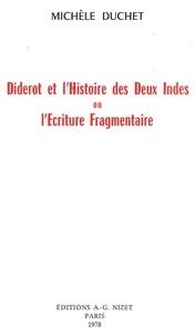 Michèle Duchet - Diderot et l'Histoire des Deux Indes - ou l'Écriture Fragmentaire.