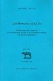 Michèle Ducos - Les romains et la loi - Recherches sur les rapports de la philosophie grecque et de la tradition romaine à la fin de la République.