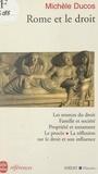 Michèle Ducos et Paul Demont - Rome et le droit.